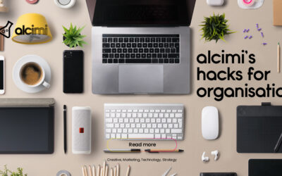 Alcimi's Organisation Hacks for you: Tips & Advice