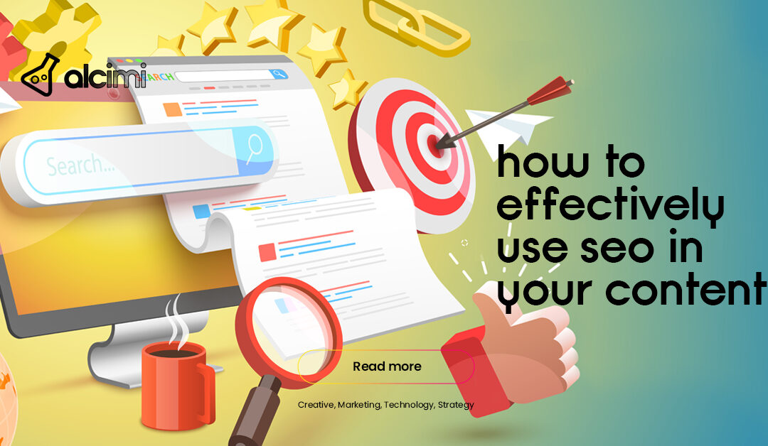 How to Effectively Use SEO in Your Content