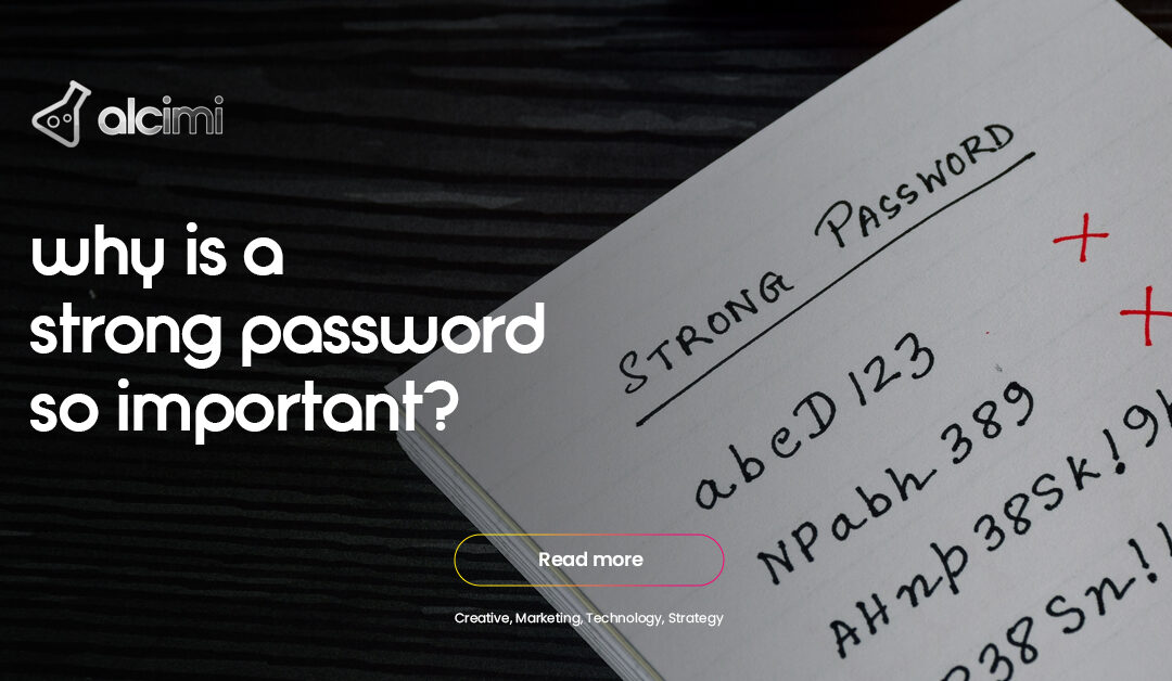 Being Cyber Secure: Why is a Strong Password so Important?